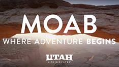 Moab: Where Adventure Begins